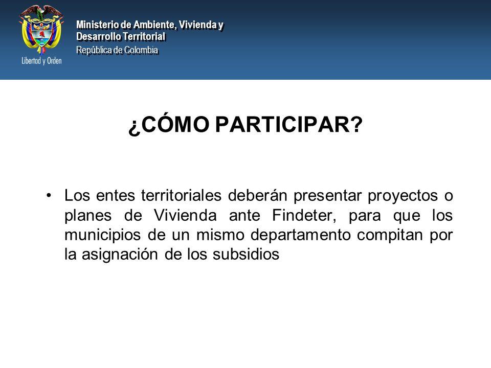 Ministerio de Ambiente, Vivienda y Desarrollo Territorial República de Colombia Ministerio de Ambiente, Vivienda y Desarrollo Territorial República de Colombia ¿CÓMO PARTICIPAR.