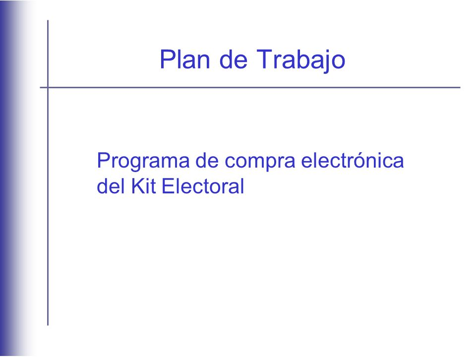 Plan de Trabajo Programa de compra electrónica del Kit Electoral
