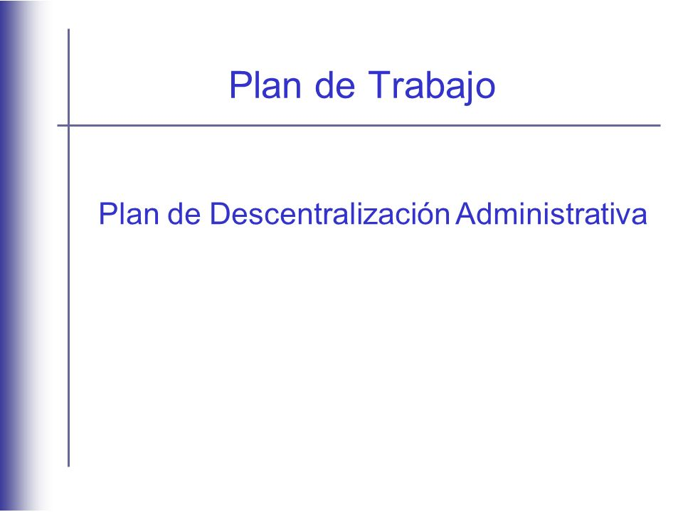 Plan de Trabajo Plan de Descentralización Administrativa