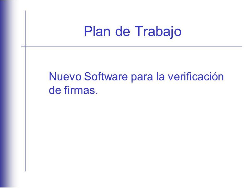 Plan de Trabajo Nuevo Software para la verificación de firmas.