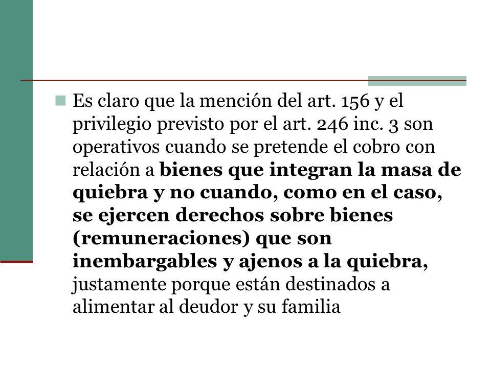 Es claro que la mención del art.156 y el privilegio previsto por el art.