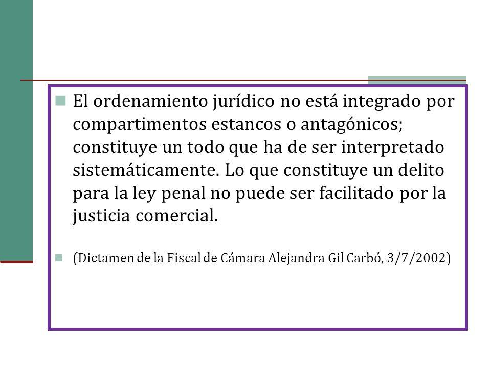 El ordenamiento jurídico no está integrado por compartimentos estancos o antagónicos; constituye un todo que ha de ser interpretado sistemáticamente.
