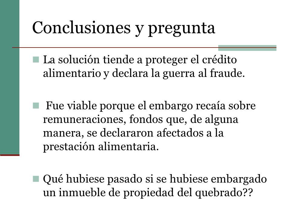 Conclusiones y pregunta La solución tiende a proteger el crédito alimentario y declara la guerra al fraude.