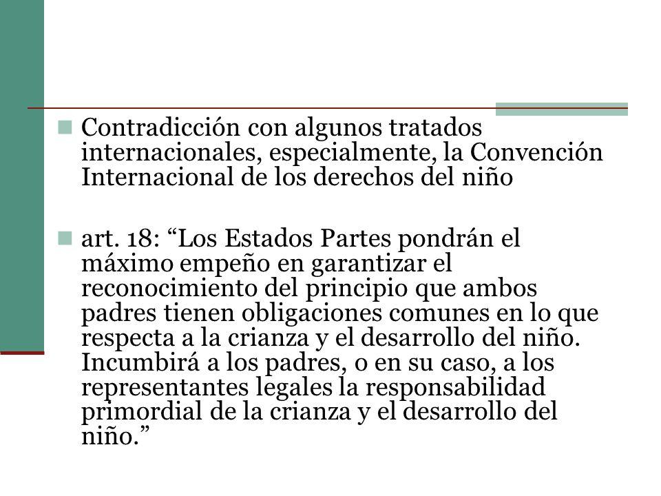 Contradicción con algunos tratados internacionales, especialmente, la Convención Internacional de los derechos del niño art.