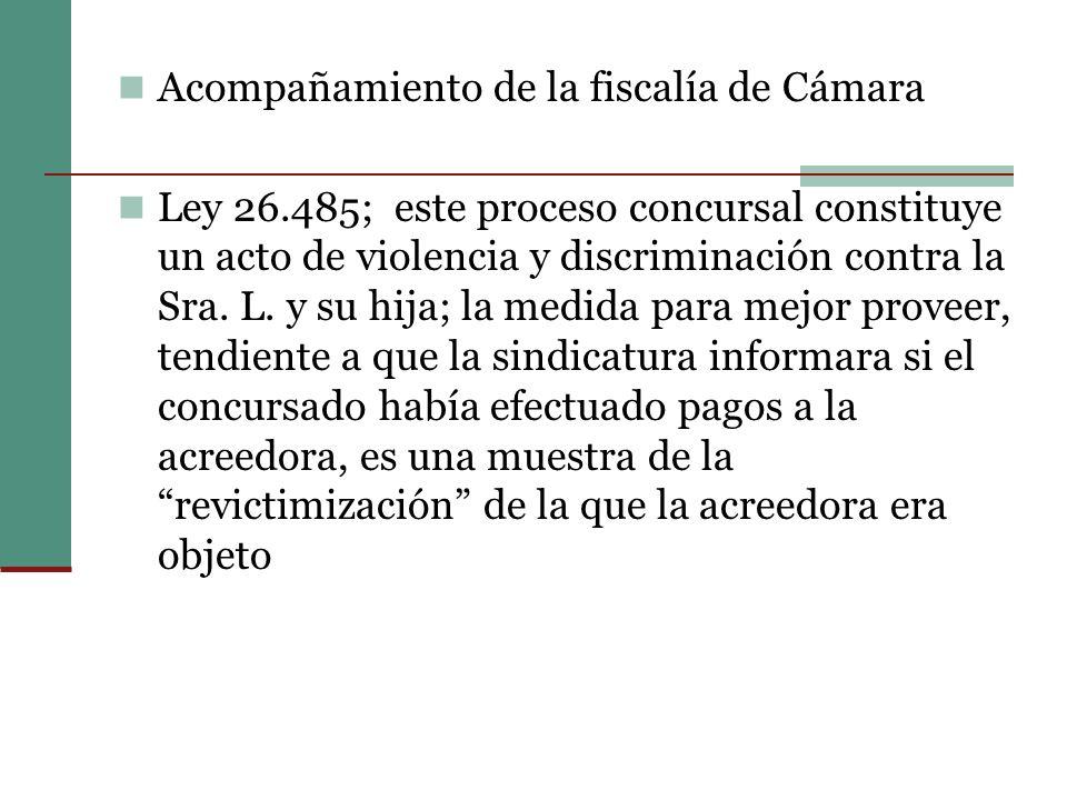Acompañamiento de la fiscalía de Cámara Ley 26.485; este proceso concursal constituye un acto de violencia y discriminación contra la Sra.
