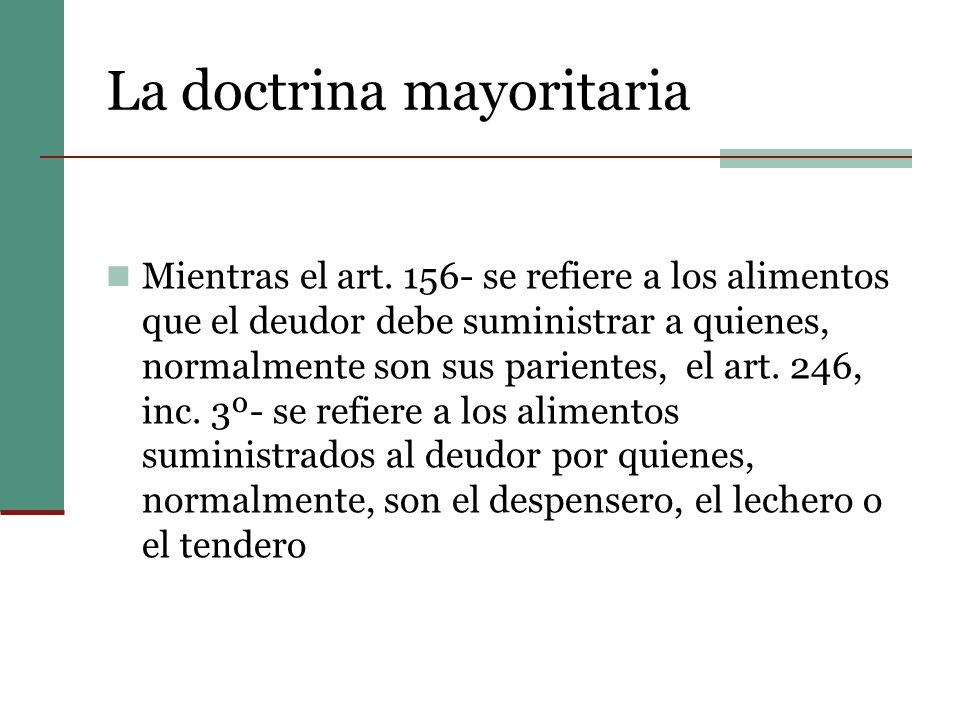 La doctrina mayoritaria Mientras el art.
