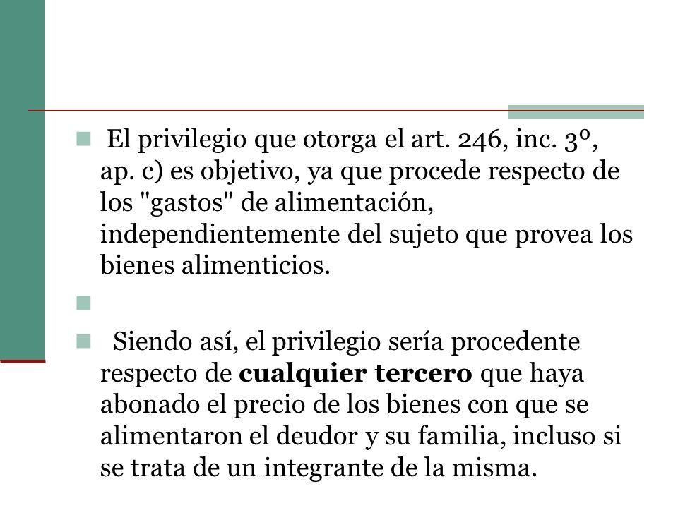 El privilegio que otorga el art.246, inc. 3º, ap.