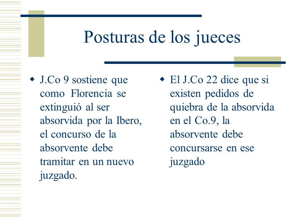 Posturas de los jueces J.Co 9 sostiene que como Florencia se extinguió al ser absorvida por la Ibero, el concurso de la absorvente debe tramitar en un nuevo juzgado.