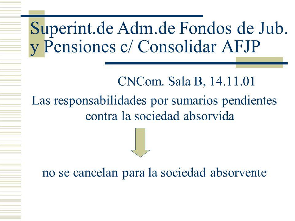 Superint.de Adm.de Fondos de Jub.y Pensiones c/ Consolidar AFJP CNCom.