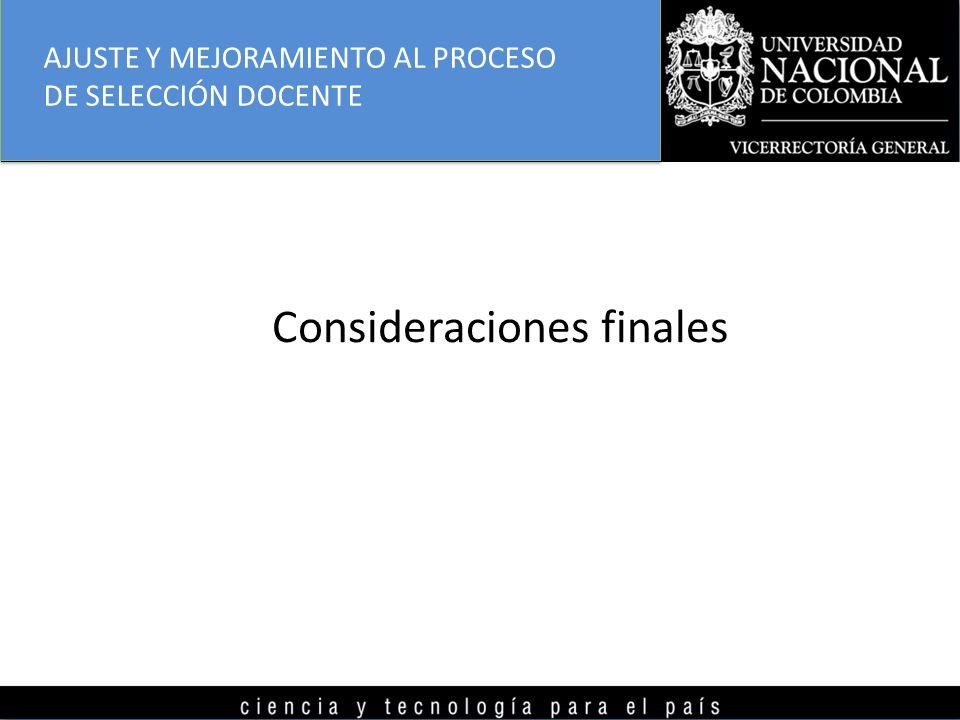 AJUSTE Y MEJORAMIENTO AL PROCESO DE SELECCIÓN DOCENTE Consideraciones finales