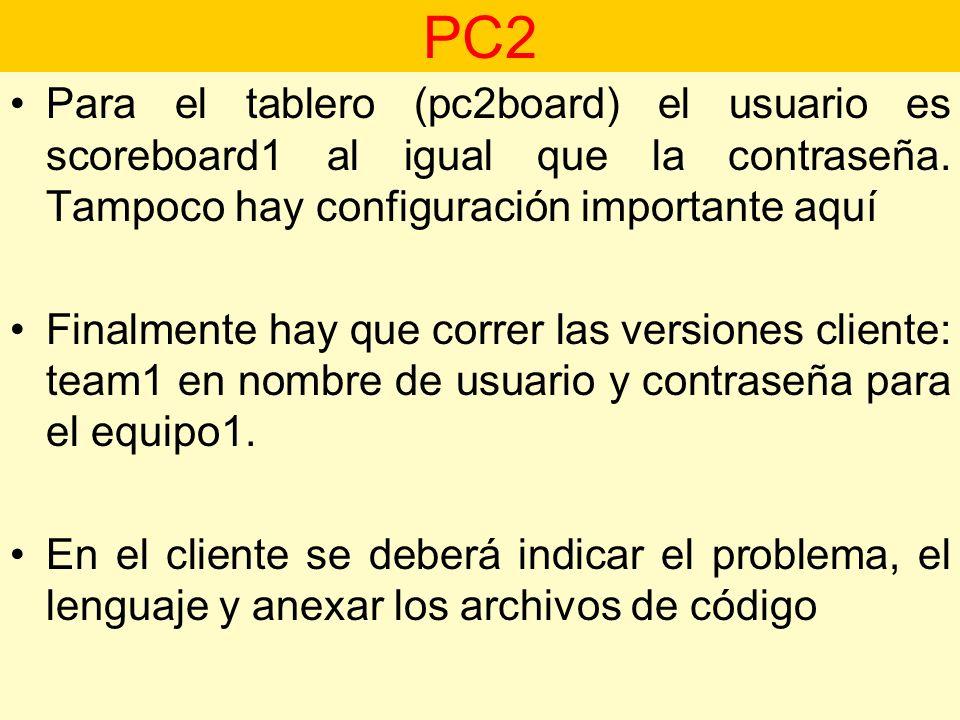 Para el tablero (pc2board) el usuario es scoreboard1 al igual que la contraseña. Tampoco hay configuración importante aquí Finalmente hay que correr l