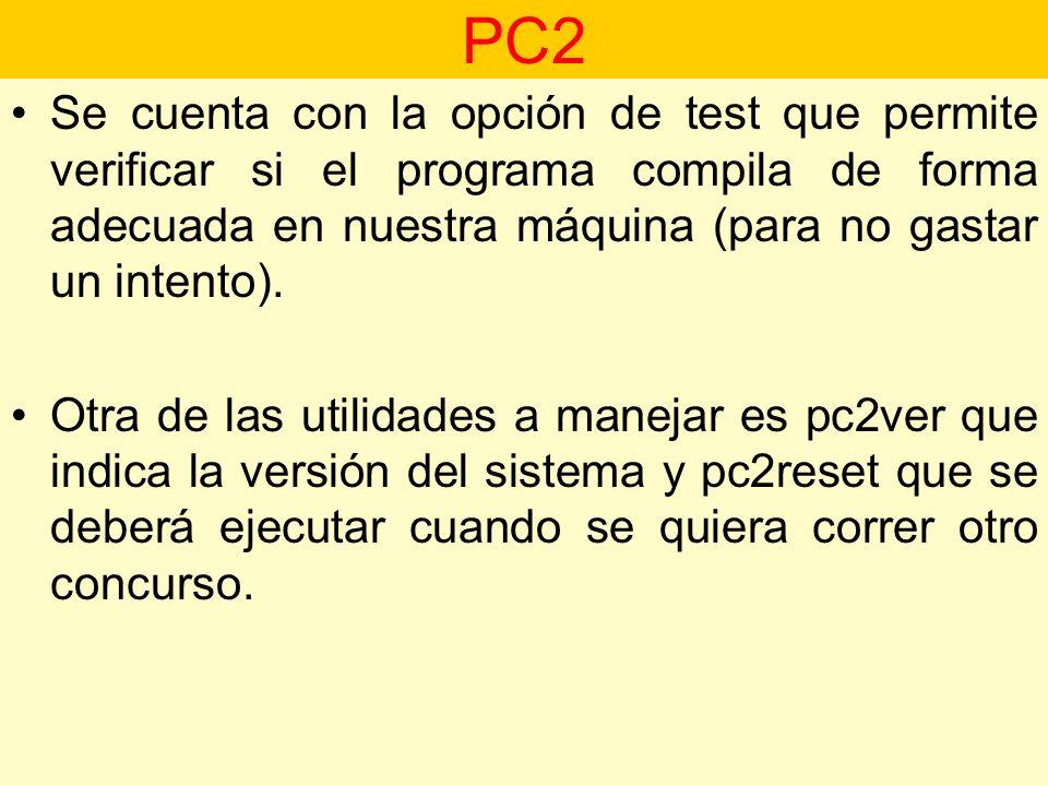 Se cuenta con la opción de test que permite verificar si el programa compila de forma adecuada en nuestra máquina (para no gastar un intento). Otra de