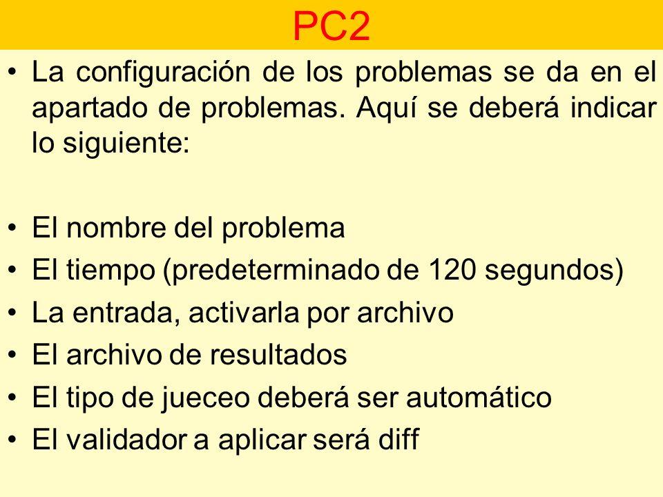 La configuración de los problemas se da en el apartado de problemas. Aquí se deberá indicar lo siguiente: El nombre del problema El tiempo (predetermi