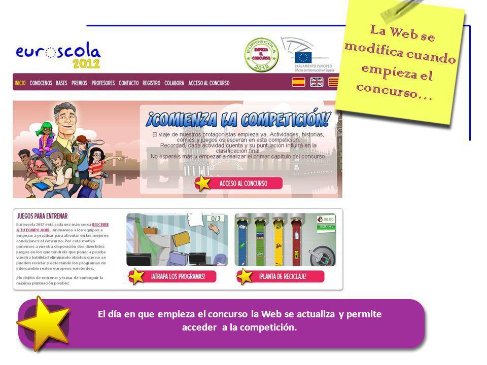 La Web se modifica cuando empieza el concurso… El día en que empieza el concurso la Web se actualiza y permite acceder a la competición.