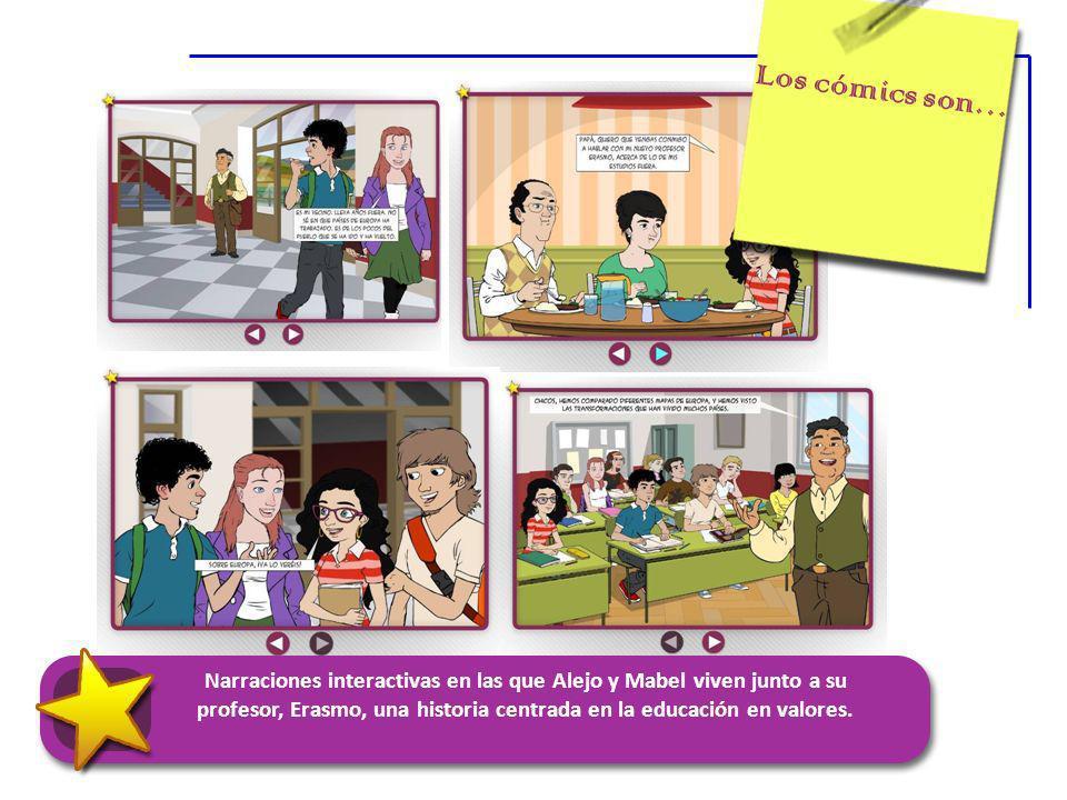 Los cómics son… Narraciones interactivas en las que Alejo y Mabel viven junto a su profesor, Erasmo, una historia centrada en la educación en valores.