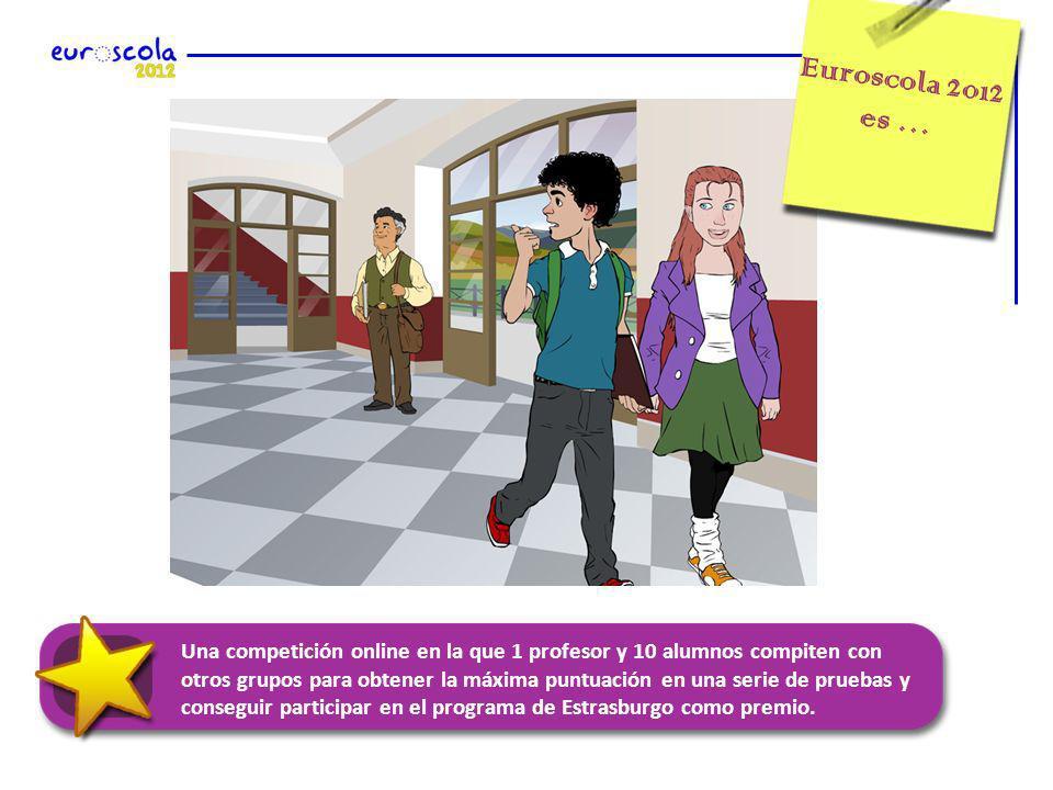 Una competición online en la que 1 profesor y 10 alumnos compiten con otros grupos para obtener la máxima puntuación en una serie de pruebas y conseguir participar en el programa de Estrasburgo como premio.