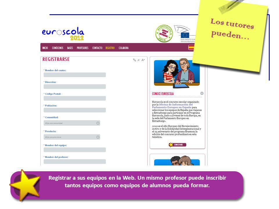Los tutores pueden… Registrar a sus equipos en la Web.