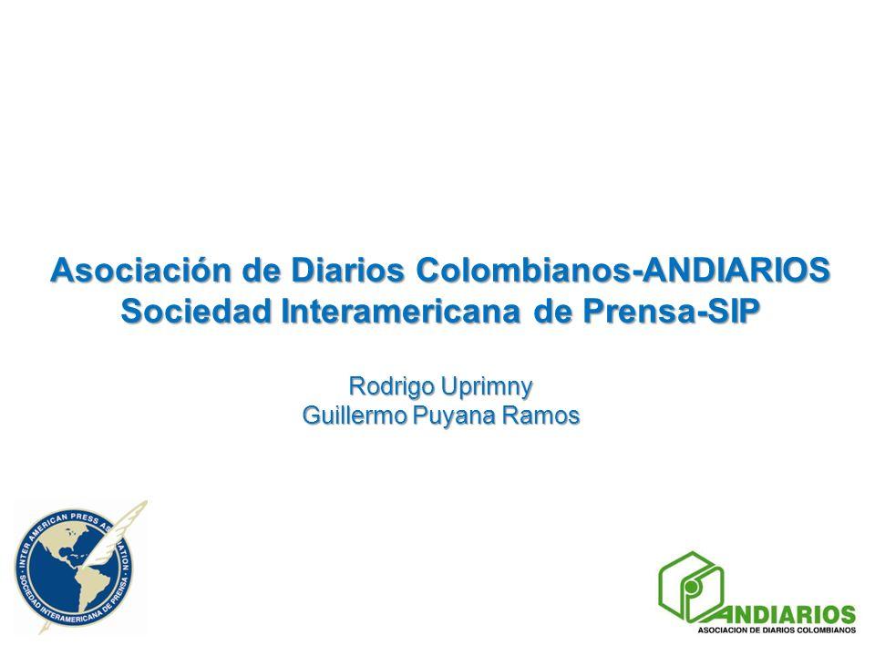 Asociación de Diarios Colombianos-ANDIARIOS Sociedad Interamericana de Prensa-SIP Rodrigo Uprimny Guillermo Puyana Ramos