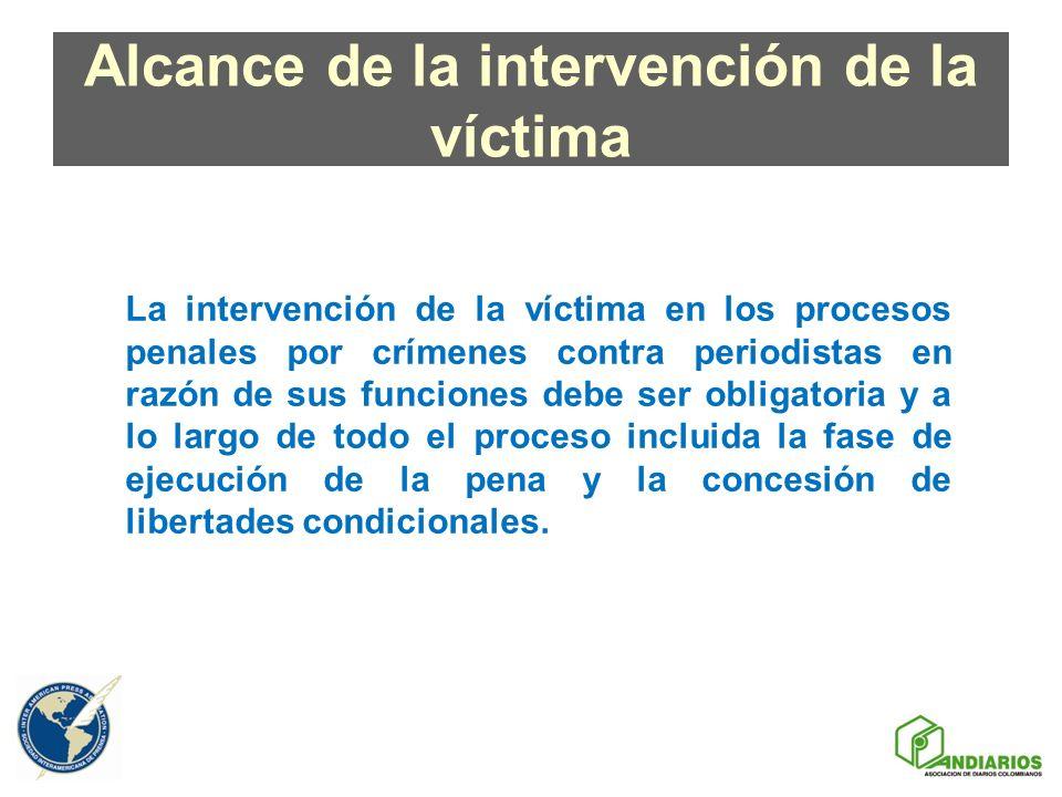 Alcance de la intervención de la víctima La intervención de la víctima en los procesos penales por crímenes contra periodistas en razón de sus funcion