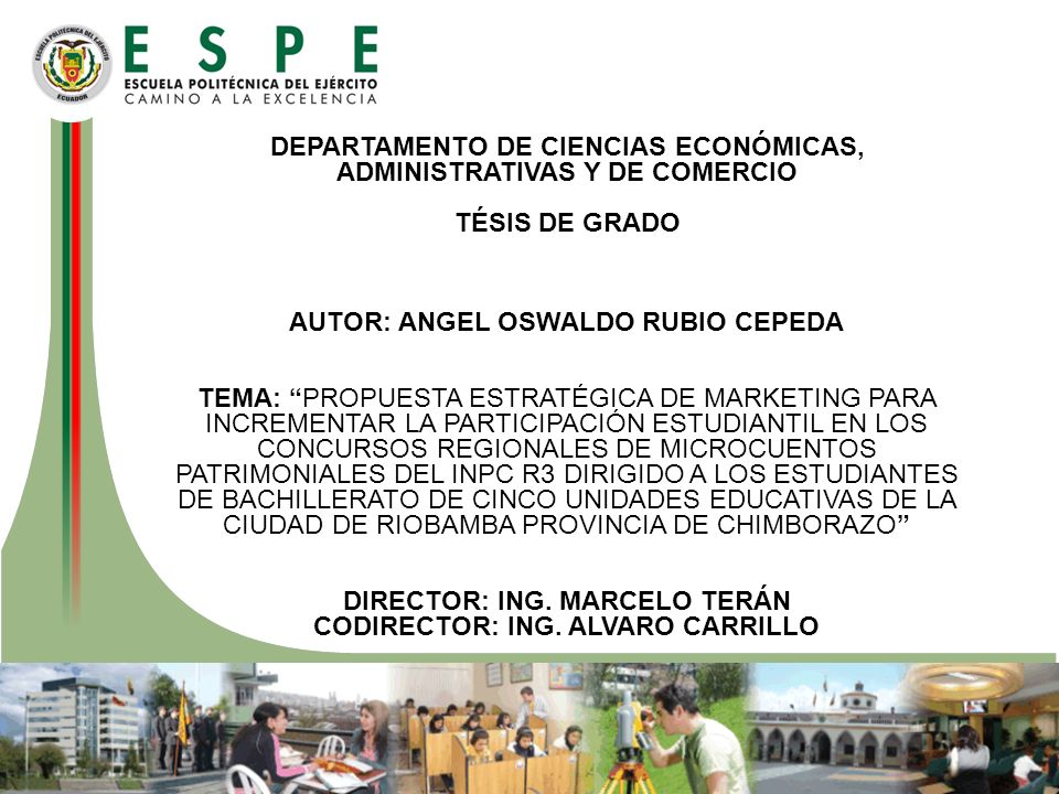 DEPARTAMENTO DE CIENCIAS ECONÓMICAS, ADMINISTRATIVAS Y DE COMERCIO TÉSIS DE GRADO AUTOR: ANGEL OSWALDO RUBIO CEPEDA TEMA: PROPUESTA ESTRATÉGICA DE MAR