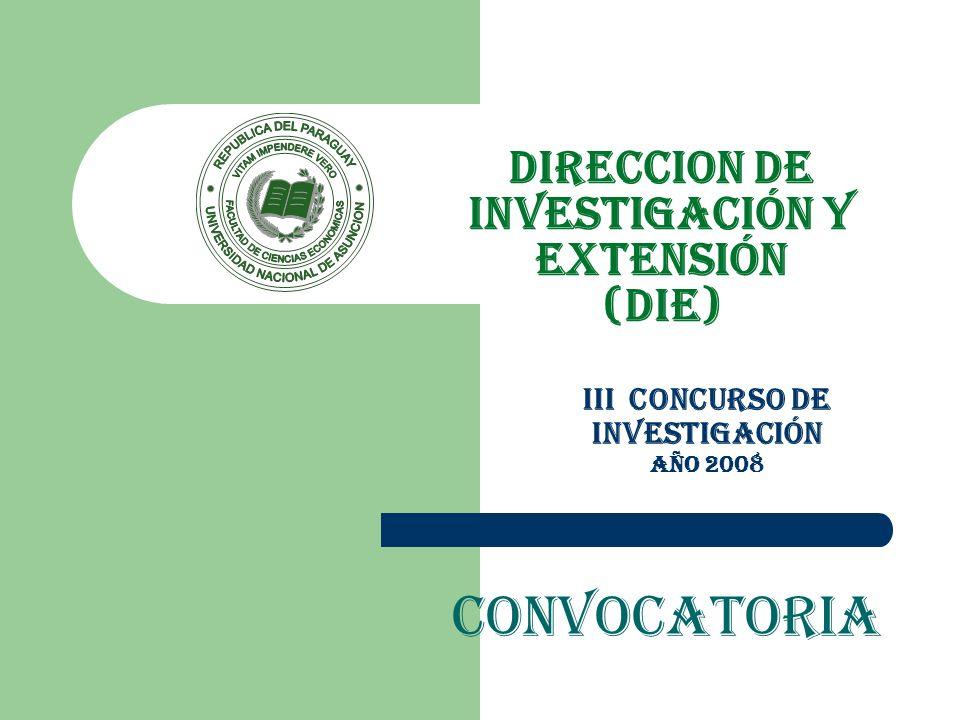 III Concurso de Investigación Año 2008 Convocatoria DIRECCION DE INVESTIGACIÓN Y EXTENSIÓN (DIE)