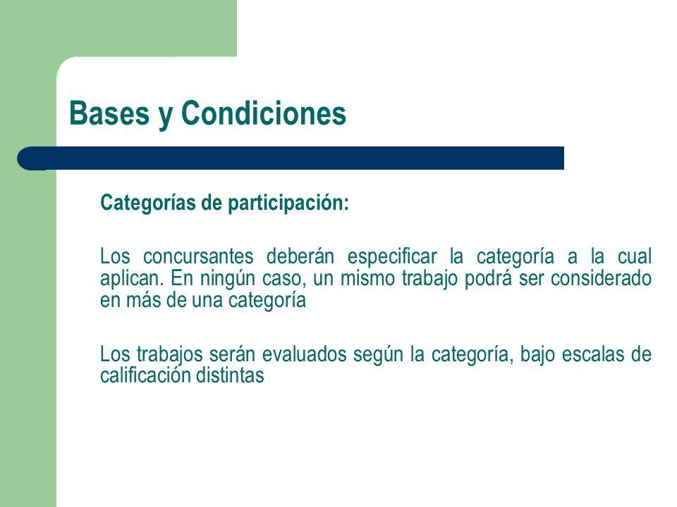 Bases y Condiciones Categorías de participación: Los concursantes deberán especificar la categoría a la cual aplican.