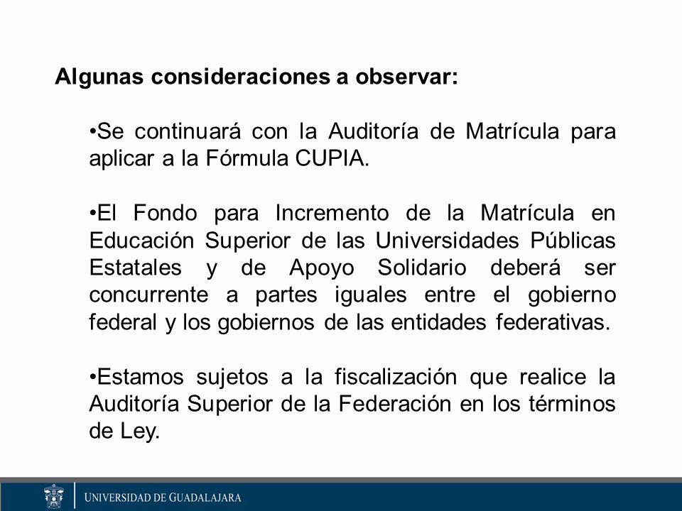 Algunas consideraciones a observar: Se continuará con la Auditoría de Matrícula para aplicar a la Fórmula CUPIA.