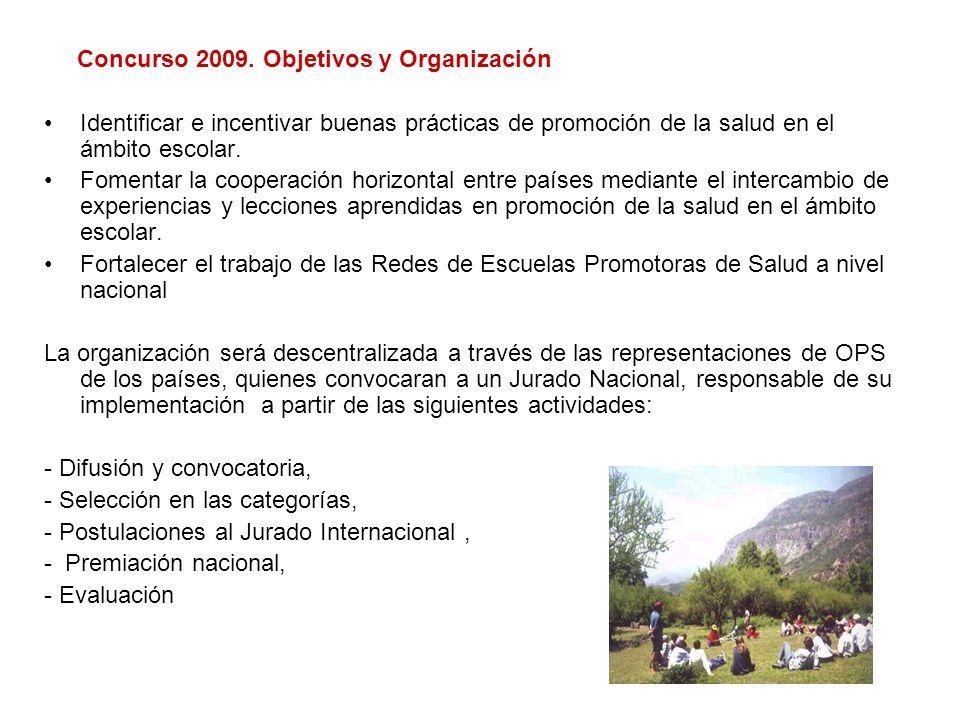 Concurso 2009. Objetivos y Organización Identificar e incentivar buenas prácticas de promoción de la salud en el ámbito escolar. Fomentar la cooperaci