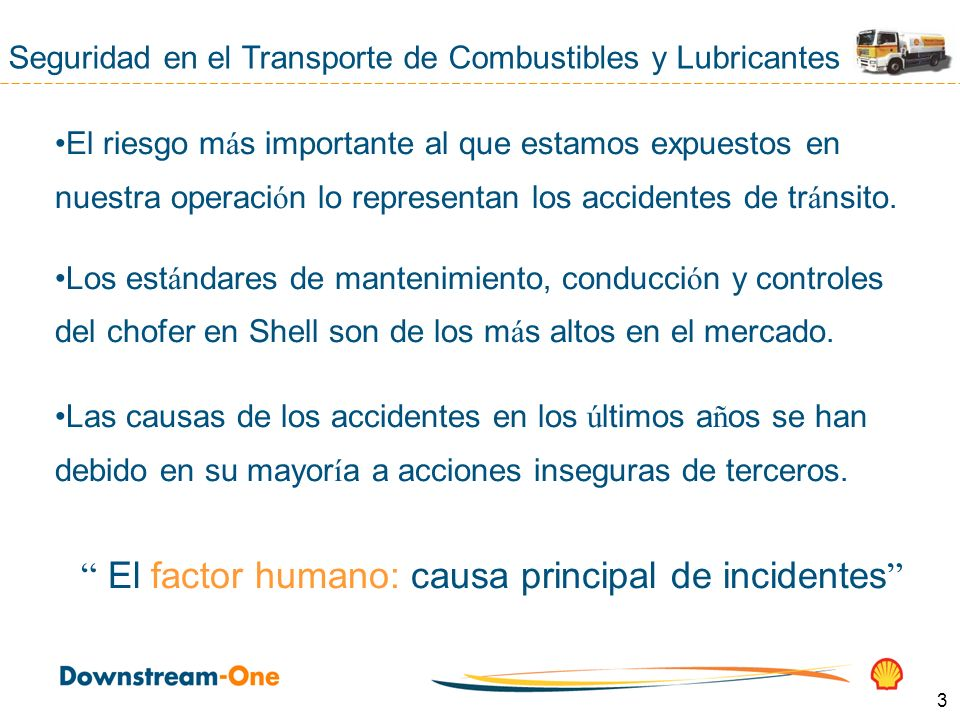 3 El riesgo m á s importante al que estamos expuestos en nuestra operaci ó n lo representan los accidentes de tr á nsito.