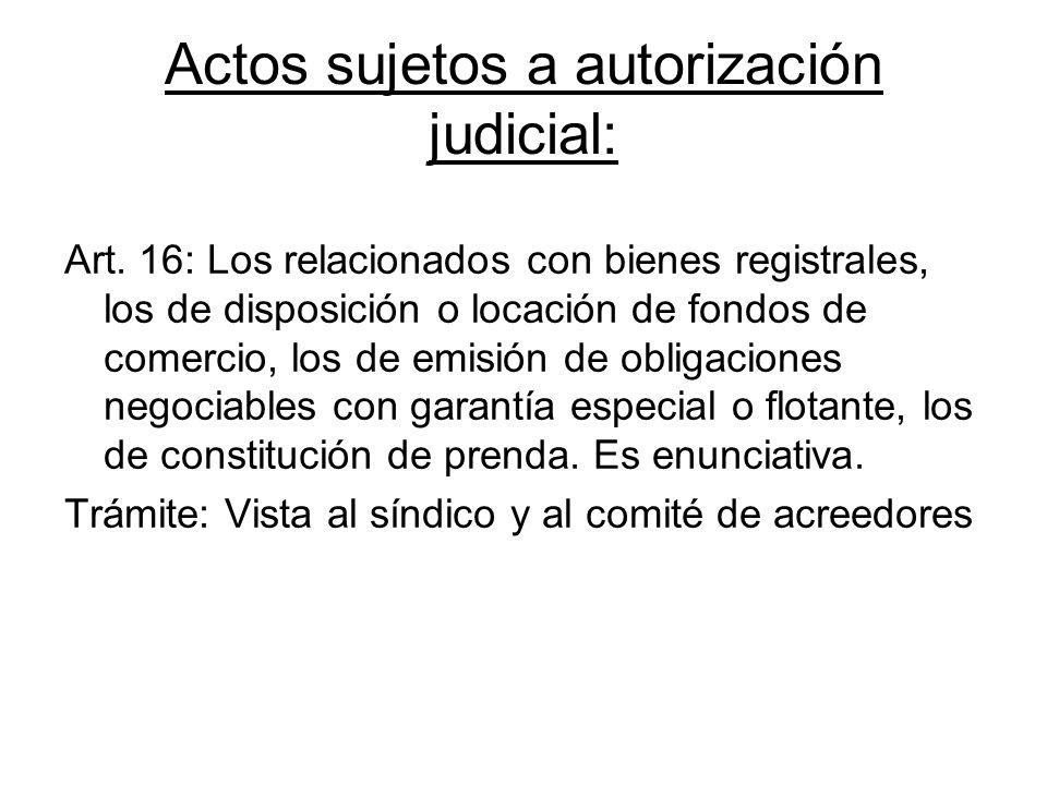 Actos sujetos a autorización judicial: Art. 16: Los relacionados con bienes registrales, los de disposición o locación de fondos de comercio, los de e