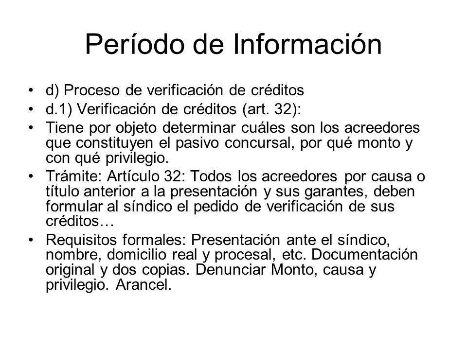 Período de Información d) Proceso de verificación de créditos d.1) Verificación de créditos (art. 32): Tiene por objeto determinar cuáles son los acre
