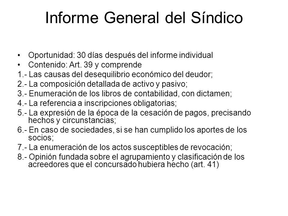 Informe General del Síndico Oportunidad: 30 días después del informe individual Contenido: Art. 39 y comprende 1.- Las causas del desequilibrio económ