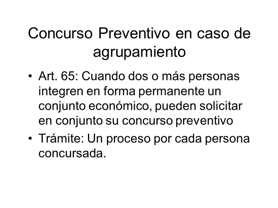 Concurso Preventivo en caso de agrupamiento Art. 65: Cuando dos o más personas integren en forma permanente un conjunto económico, pueden solicitar en