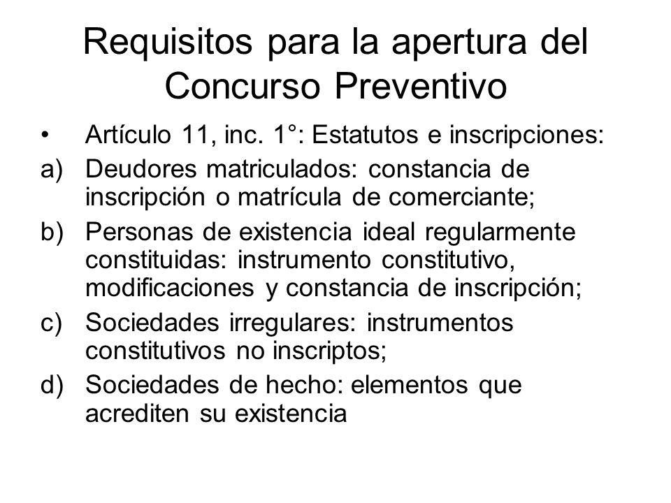 Requisitos para la apertura del Concurso Preventivo Artículo 11, inc. 1°: Estatutos e inscripciones: a)Deudores matriculados: constancia de inscripció