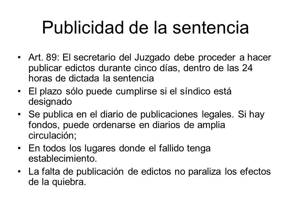 Publicidad de la sentencia Art. 89: El secretario del Juzgado debe proceder a hacer publicar edictos durante cinco días, dentro de las 24 horas de dic