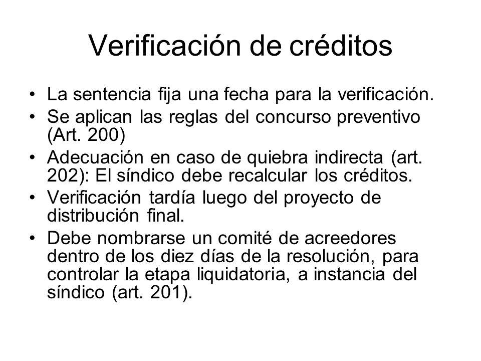 Verificación de créditos La sentencia fija una fecha para la verificación. Se aplican las reglas del concurso preventivo (Art. 200) Adecuación en caso