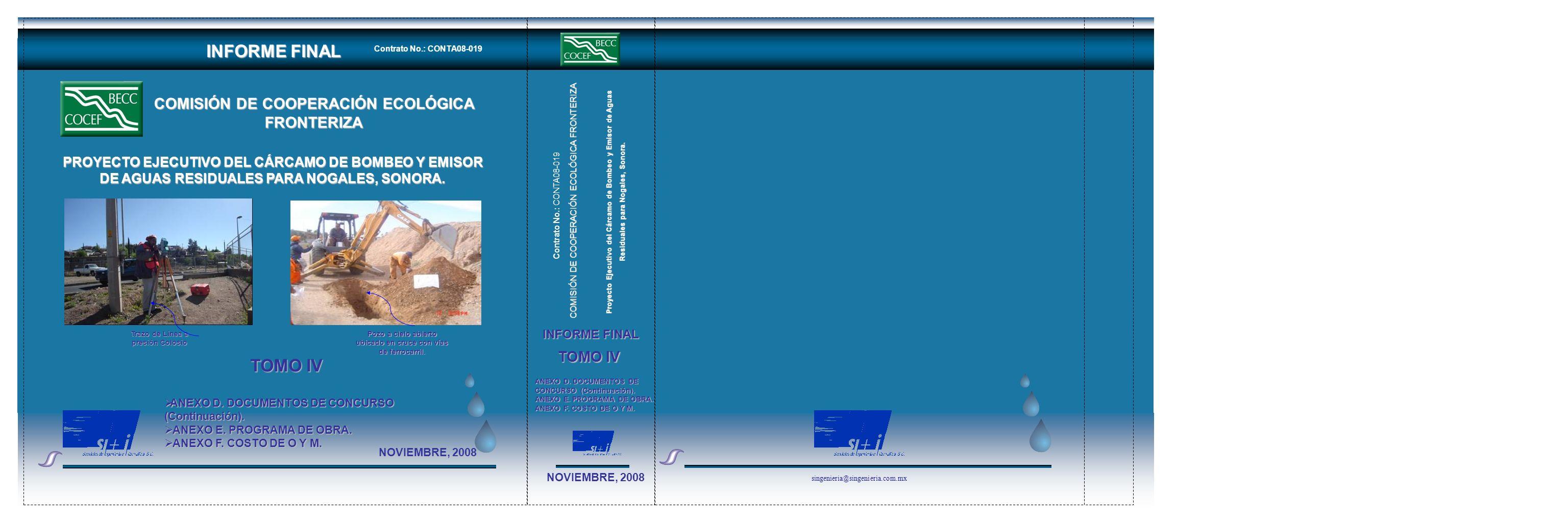 singenieria@singenieria.com.mx NOVIEMBRE, 2008 PROYECTO EJECUTIVO DEL CÁRCAMO DE BOMBEO Y EMISOR DE AGUAS RESIDUALES PARA NOGALES, SONORA. COMISIÓN DE