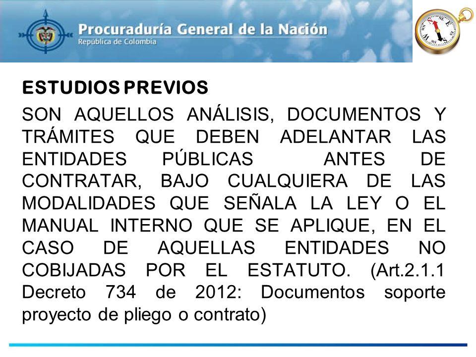 ESTUDIOS PREVIOS SON AQUELLOS ANÁLISIS, DOCUMENTOS Y TRÁMITES QUE DEBEN ADELANTAR LAS ENTIDADES PÚBLICAS ANTES DE CONTRATAR, BAJO CUALQUIERA DE LAS MO