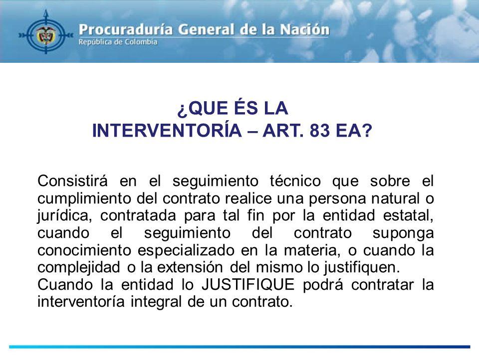 ESTUDIOS PREVIOS Consistirá en el seguimiento técnico que sobre el cumplimiento del contrato realice una persona natural o jurídica, contratada para t