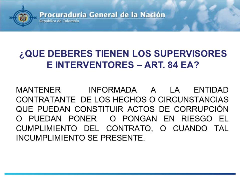 MANTENER INFORMADA A LA ENTIDAD CONTRATANTE DE LOS HECHOS O CIRCUNSTANCIAS QUE PUEDAN CONSTITUIR ACTOS DE CORRUPCIÓN O PUEDAN PONER O PONGAN EN RIESGO