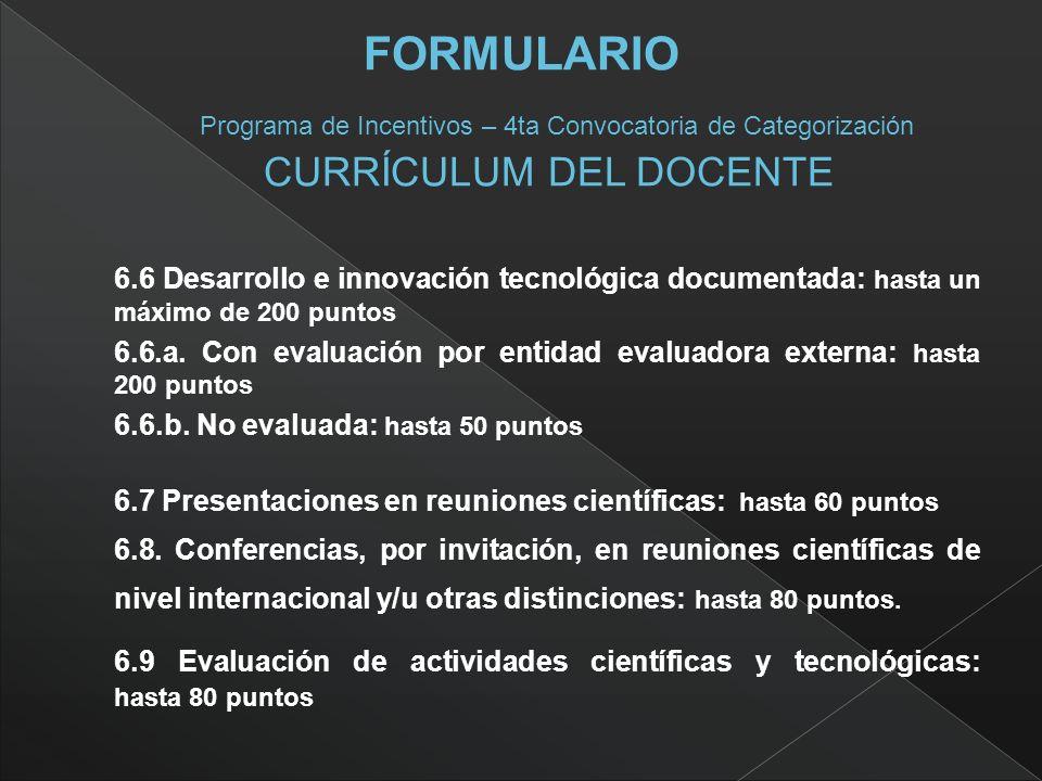 6.6 Desarrollo e innovación tecnológica documentada: hasta un máximo de 200 puntos 6.6.a.