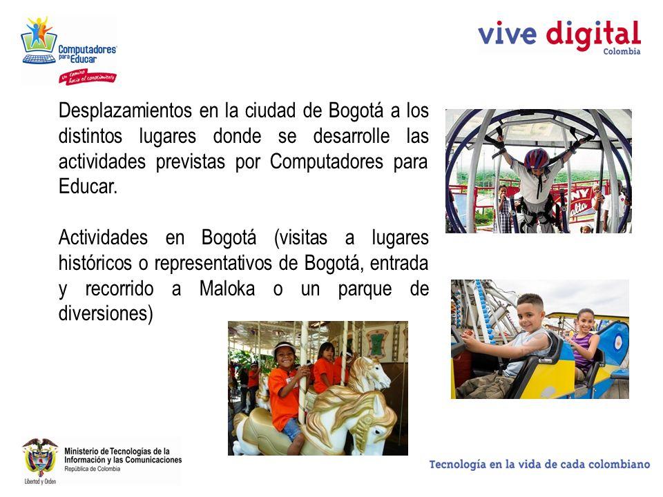 Desplazamientos en la ciudad de Bogotá a los distintos lugares donde se desarrolle las actividades previstas por Computadores para Educar. Actividades