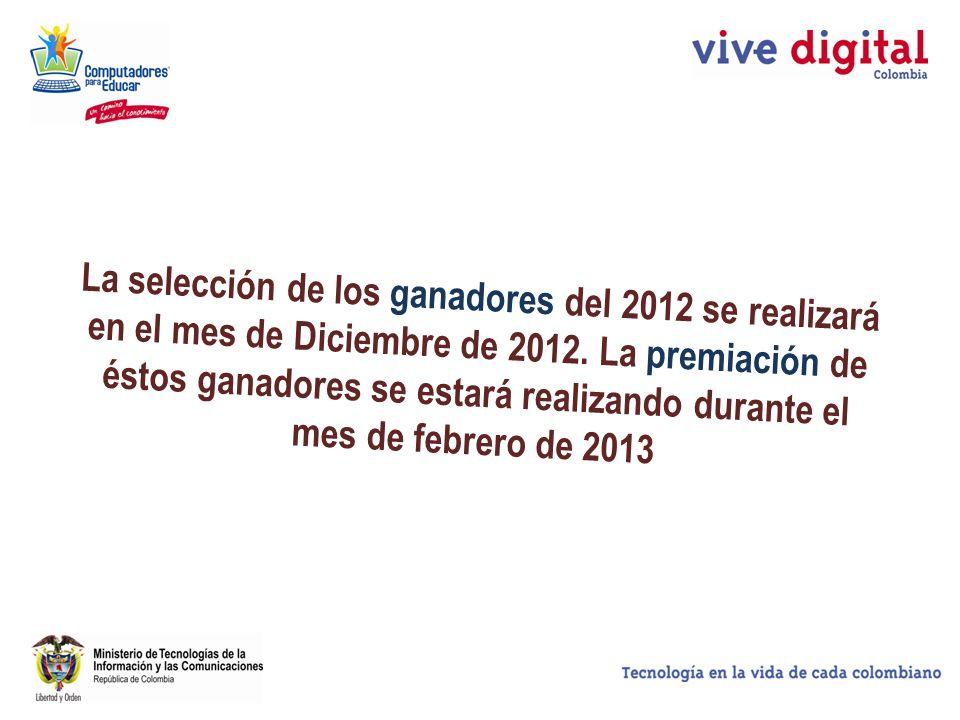 La selección de los ganadores del 2012 se realizará en el mes de Diciembre de 2012. La premiación de éstos ganadores se estará realizando durante el m