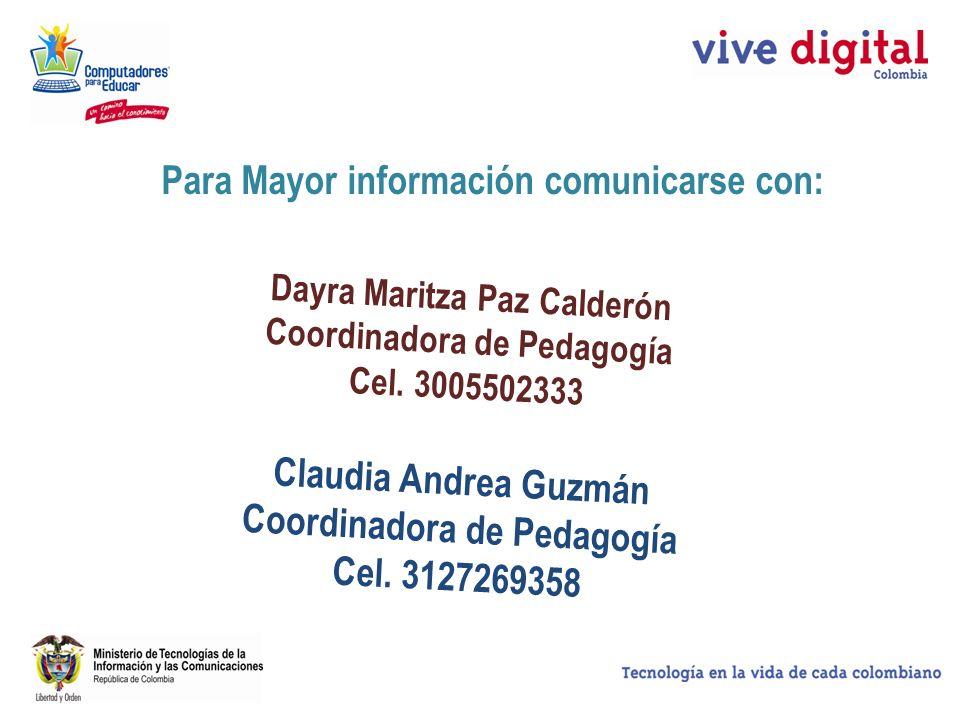 Para Mayor información comunicarse con: Dayra Maritza Paz Calderón Coordinadora de Pedagogía Cel. 3005502333 Claudia Andrea Guzmán Coordinadora de Ped
