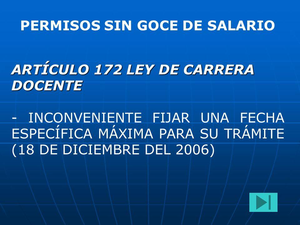 PERMISOS SIN GOCE DE SALARIO ARTÍCULO 172 LEY DE CARRERA DOCENTE - INCONVENIENTE FIJAR UNA FECHA ESPECÍFICA MÁXIMA PARA SU TRÁMITE (18 DE DICIEMBRE DE