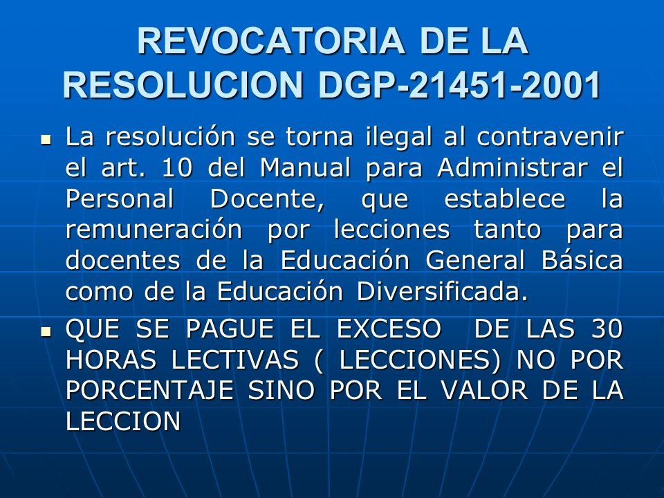 REVOCATORIA DE LA RESOLUCION DGP-21451-2001 La resolución se torna ilegal al contravenir el art.