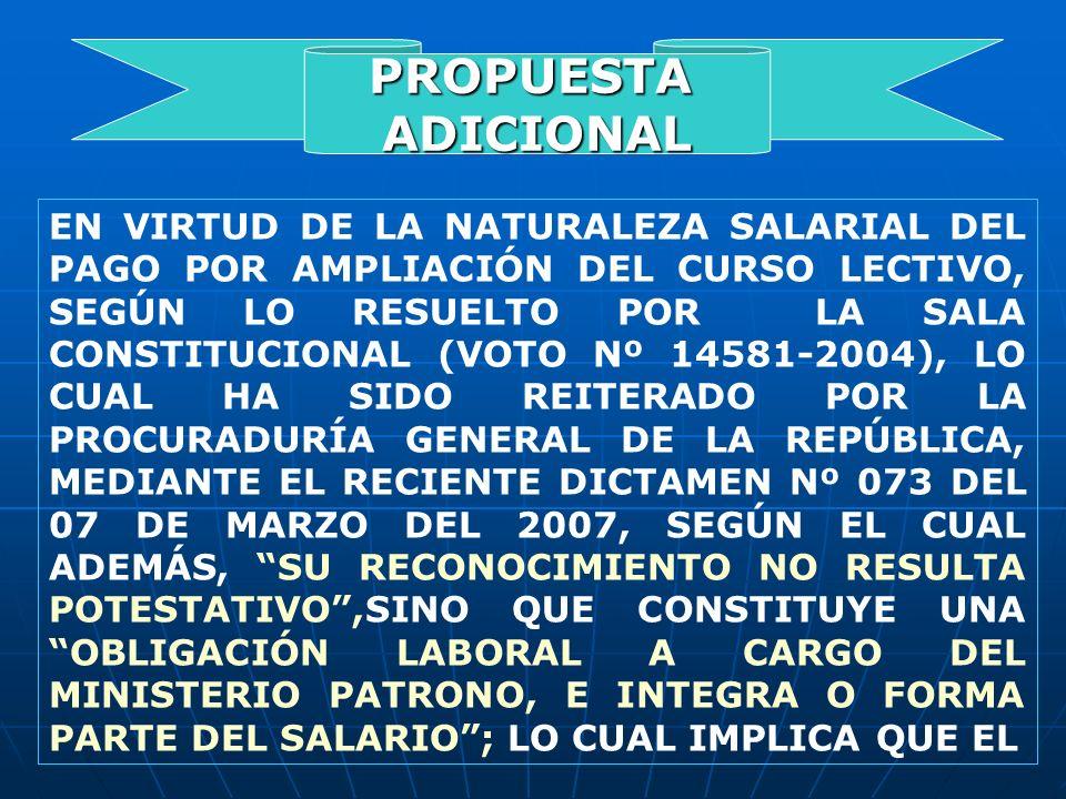 EN VIRTUD DE LA NATURALEZA SALARIAL DEL PAGO POR AMPLIACIÓN DEL CURSO LECTIVO, SEGÚN LO RESUELTO POR LA SALA CONSTITUCIONAL (VOTO Nº 14581-2004), LO C