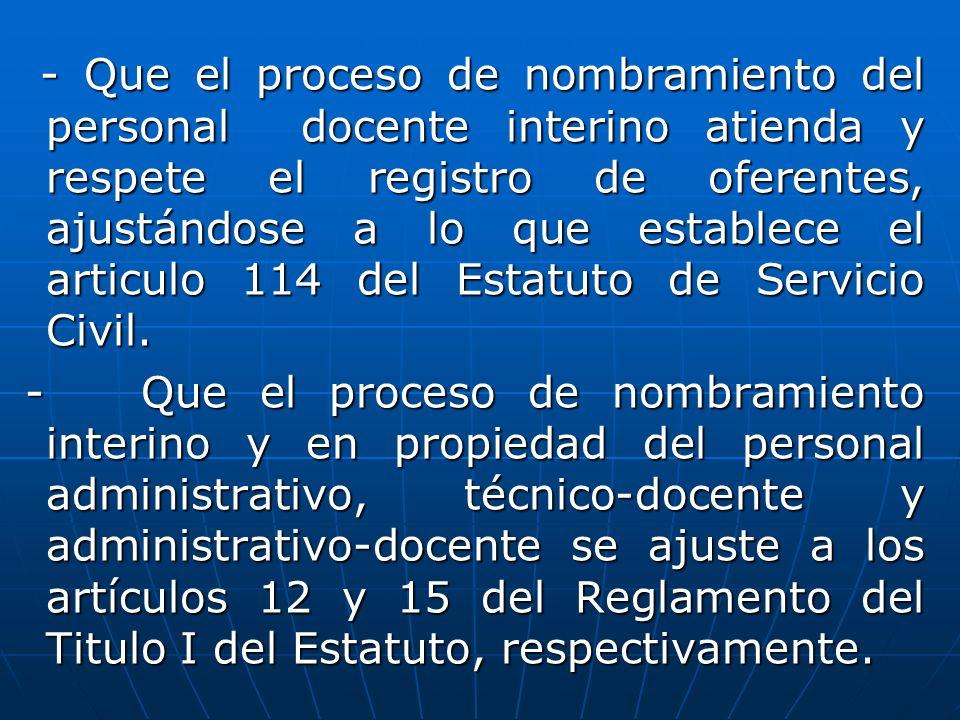 - Que el proceso de nombramiento del personal docente interino atienda y respete el registro de oferentes, ajustándose a lo que establece el articulo