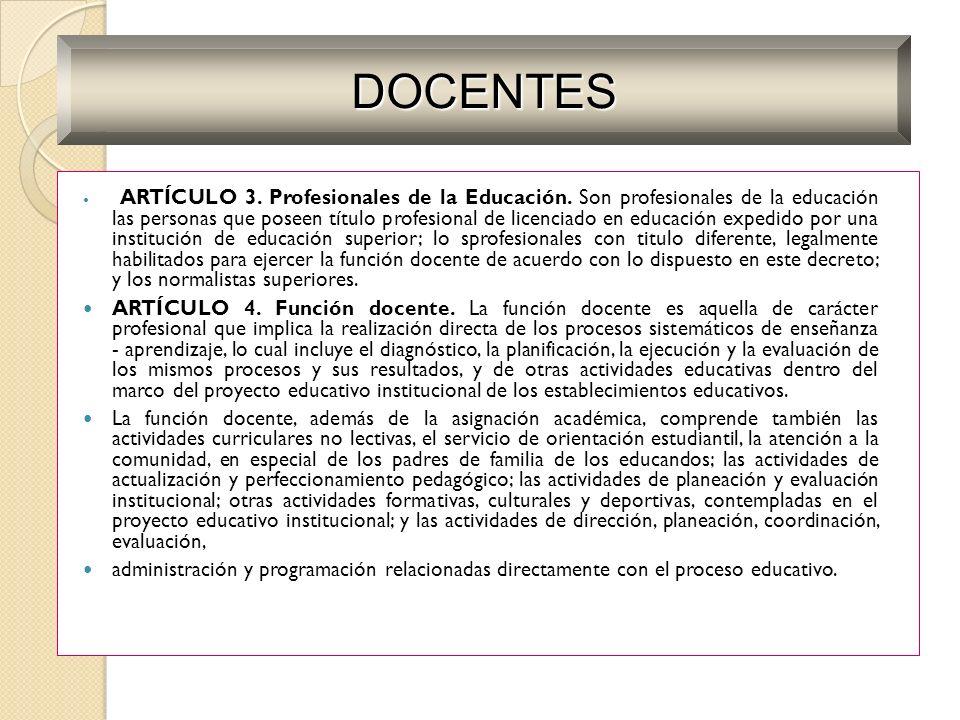 ARTÍCULO 3. Profesionales de la Educación. Son profesionales de la educación las personas que poseen título profesional de licenciado en educación exp