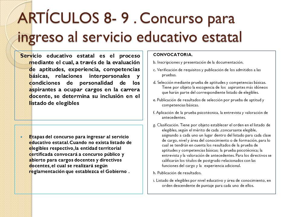 ARTÍCULOS 8- 9. Concurso para ingreso al servicio educativo estatal Servicio educativo estatal es el proceso mediante el cual, a través de la evaluaci